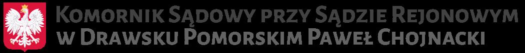 Komornik Drawsko Pomorskie Paweł Chojnacki